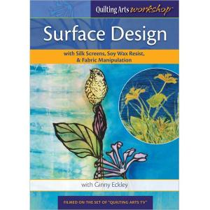 Quilting Arts Workshop - Surface Design with Ginny Eckley DVD [13QM06]
