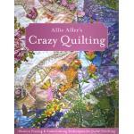 Allie Aller's Crazy Quilting - ON SALE!
