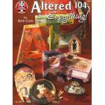 Altered 104 - Everything! - ON SALE!