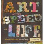 Art at the Speed of Life - ON SALE!