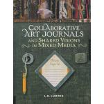 Collaborative Art Journals and Shared Visions in Mixed Media - ON SALE!