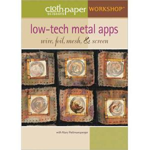 Cloth Paper Scissors Workshop DVD - Low-Tech Metal Apps with Mary Hettmansperger [10QM25]