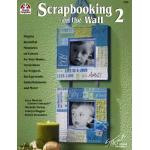 Scrapbooking on the Wall 2 - ON SALE!