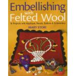 Embellishing with Felted Wool - ON SALE!