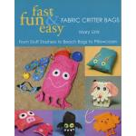 Fast, Fun & Easy Fabric Critter Bags - ON SALE!