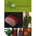 Fast Fun & Easy Fabric Knitting - ON SALE!