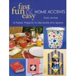 Fast Fun & Easy Home Accents - ON SALE!