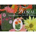 Floral Interpretations for Silk Ribbon - ON SALE!