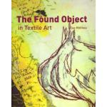 The Found Object in Textile Art - ON SALE!