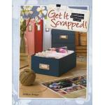 Get It Scrapped!: Organize, Visualize, Create - ON SALE!
