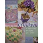 How to be Creative if You Never Thought You Could - ON SALE!