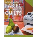 Innovative Fabric Imagery for Quilts - ON SALE!
