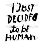 Joggles / Everyday Valentine Cling Mounted Rubber Stamp - Decided To Be Human [56822]