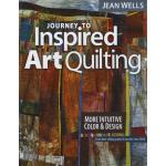 Journey to Inspired Art Quilting - ON SALE!