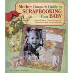 Mother Goose's Guide to Scrapbooking Your Baby - ON SALE!