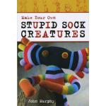 Make Your Own Stupid Sock Creatures BOOKLET & KIT - ON SALE!