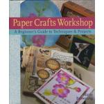 Paper Crafts Workshop: A Beginner's Guide to Techniques & Projects - ON SALE!