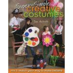 Super-Simple Creative Costumes: Mix & Match Your Way to Make Believe - ON SALE!