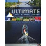 Complete Guide to Ultimate Digital Photo Quality - ON SALE!