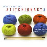 Vogue Stitchionary; Volume 3 - Color Knitting - ON SALE!